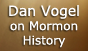 Dan Vogel on Mormon History