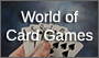 World of Card Games